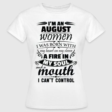 I Am An August Women - Women's T-Shirt