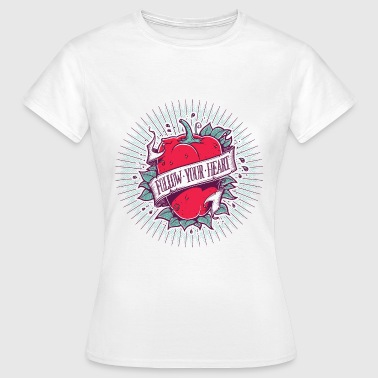 Follow Your Heart - T-shirt Femme