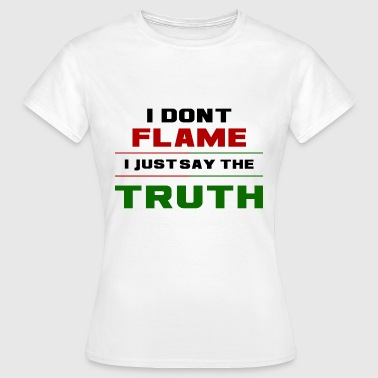Flame Truth - Women's T-Shirt