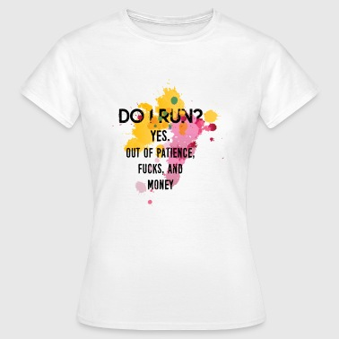 Funny Quotes: DO I Run?  - Women's T-Shirt