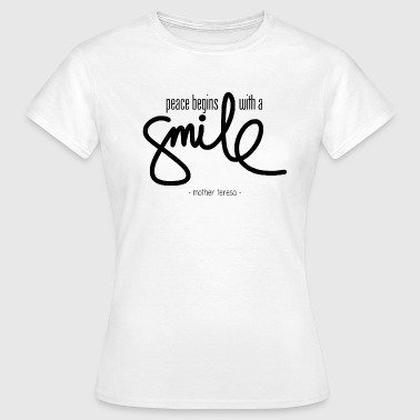 Peace begins with a smile - T-shirt Femme