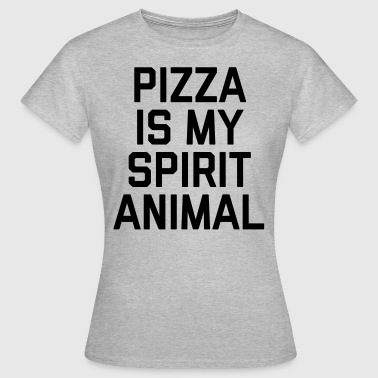 Pizza Spirit Animal Funny Quote - Women's T-Shirt