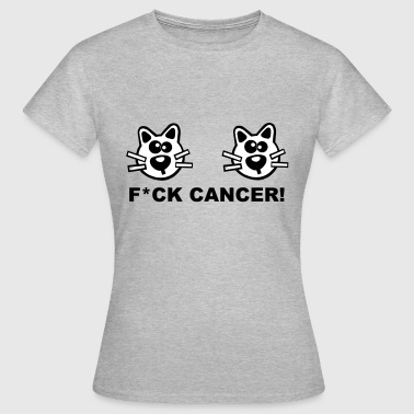 Katzen Katze Fuck Fight Cancer Statement Krebs - Dame-T-shirt