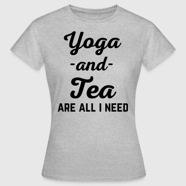 Yoga And Tea Funny Quote  - Frauen T-Shirt