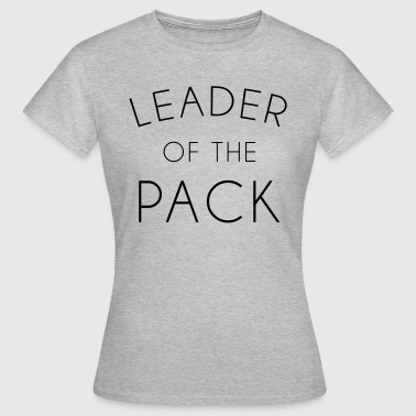 Leader Of The Pack Gym Quote Womens T Shirt