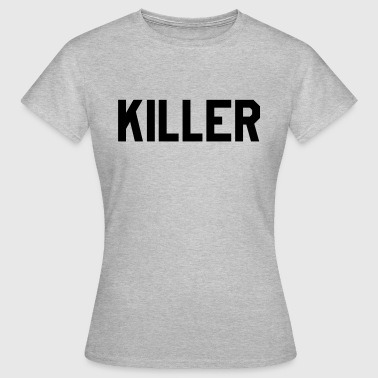 Killer - Women's T-Shirt