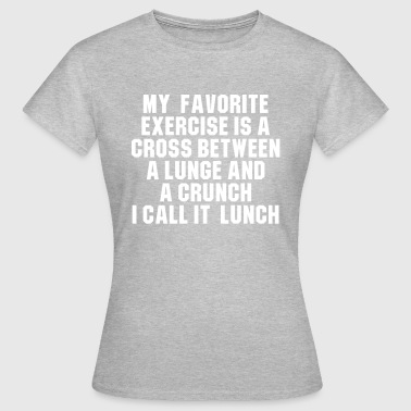 My favorite exercise is a cross between a lunge - T-shirt Femme