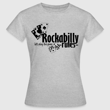 Rockabilly Rules - Frauen T-Shirt