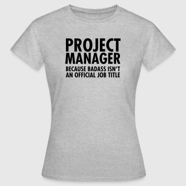 Project Manager - Badass - T-shirt dam