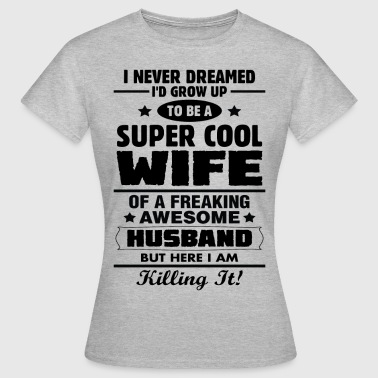 Super Cool Wife Of A Freaking Awesome Husband - Women's T-Shirt