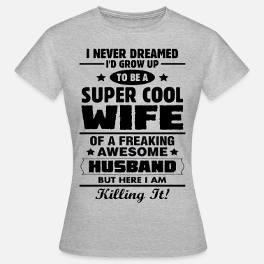 Awesome Wife Super Cool Wife Of A Freaking Awesome Husband - Women's T-Shirt