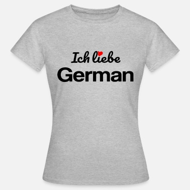 Germanen Liebe & German - Frauen T-Shirt