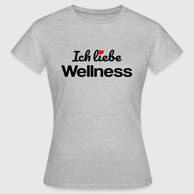 Wellness - Frauen T-Shirt