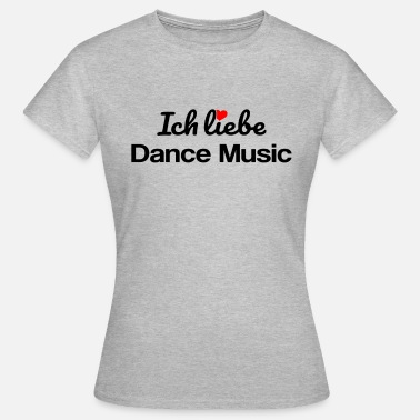 Dance Music Dance Music - Frauen T-Shirt