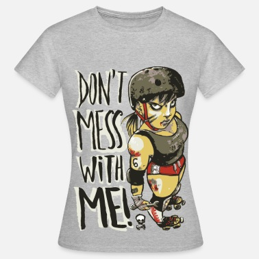 Derby Don't Mess With Me - T-shirt Femme