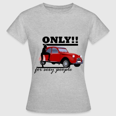 Only for sexy people by Claudia-Moda - Dame-T-shirt