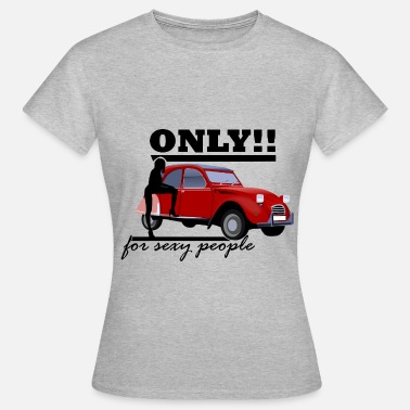 Only for sexy people by Claudia-Moda - T-skjorte for kvinner
