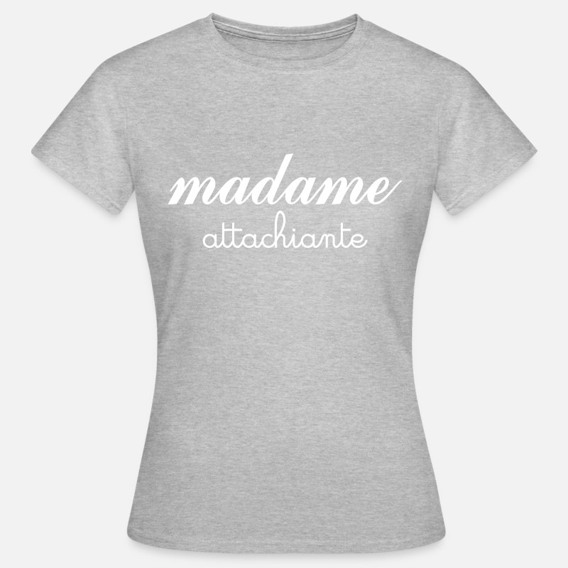 Madame T-shirts - Madame Attachiante - T-shirt Femme gris chiné
