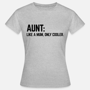 Baby Coming Soon Aunt Like A Mum - Vrouwen T-shirt