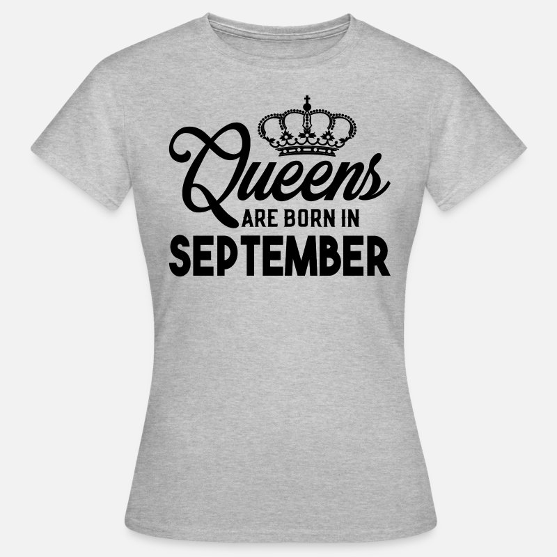 September T-Shirts - Queens Are Born In September - Women's T-Shirt heather grey