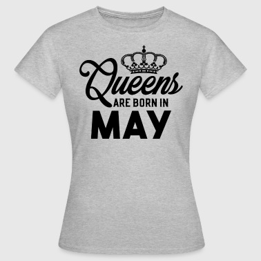 May Queens Are Born In May - Women's T-Shirt