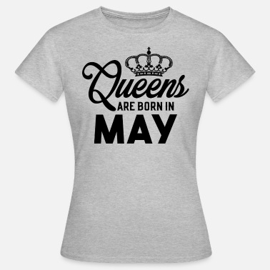 Queen Queens Are Born In May - Women's T-Shirt