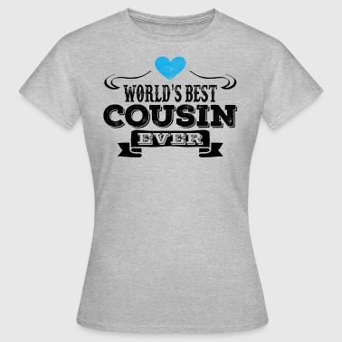 World's Best Cousin Ever - Women's T-Shirt