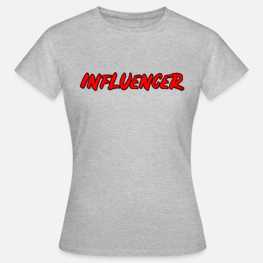 Influencer Influencer - strong Popart lettering - Women's T-Shirt