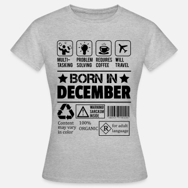 December Born In December - Women's T-Shirt