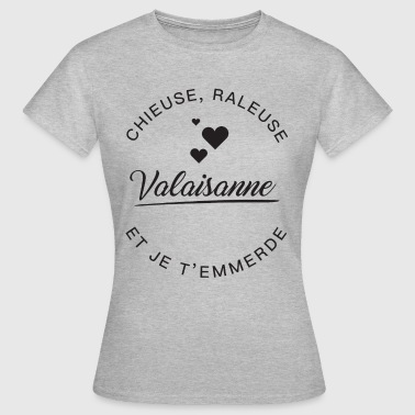 Valaisanne, Chieuse - T-shirt Femme