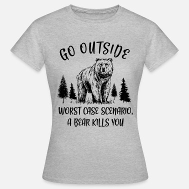 Hiking GO Outside - Bär - Wandern - Camping - Berge - Frauen T-Shirt