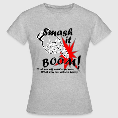 Smash it Boom Achieve black - Women's T-Shirt