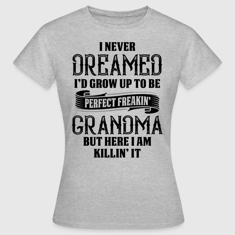 Perfect Freakin Grandma - Women's T-Shirt
