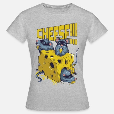 Cheese SAY CHEESE!! - Vrouwen T-shirt
