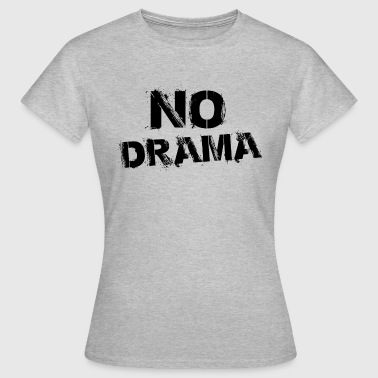 No Drama - Women's T-Shirt