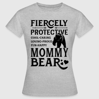 Happy Mommy Fiercely Protective Mommy Bear - Women's T-Shirt