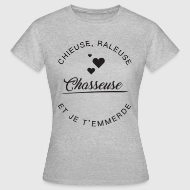 Chasseuse Chieuse râleuse - T-shirt Femme
