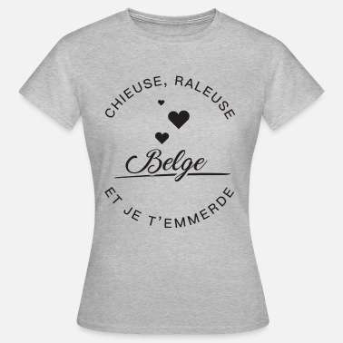 Charleroi Belge, Chieuse, râleuse - T-shirt Femme