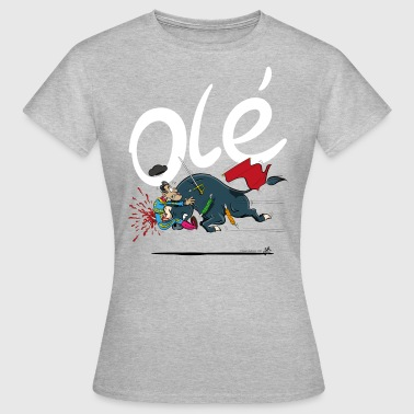 Olé, unfortunate bullfighter (for gray shirts) - Women's T-Shirt
