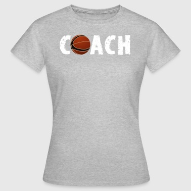 Basketbal Coach Basketbal coach, trainer, coach - Vrouwen T-shirt