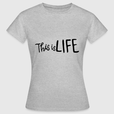 Ovo this is life - T-shirt Femme