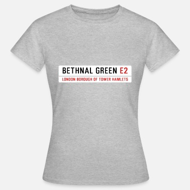 Green Street Bethnal Green Street Sign - Women's T-Shirt