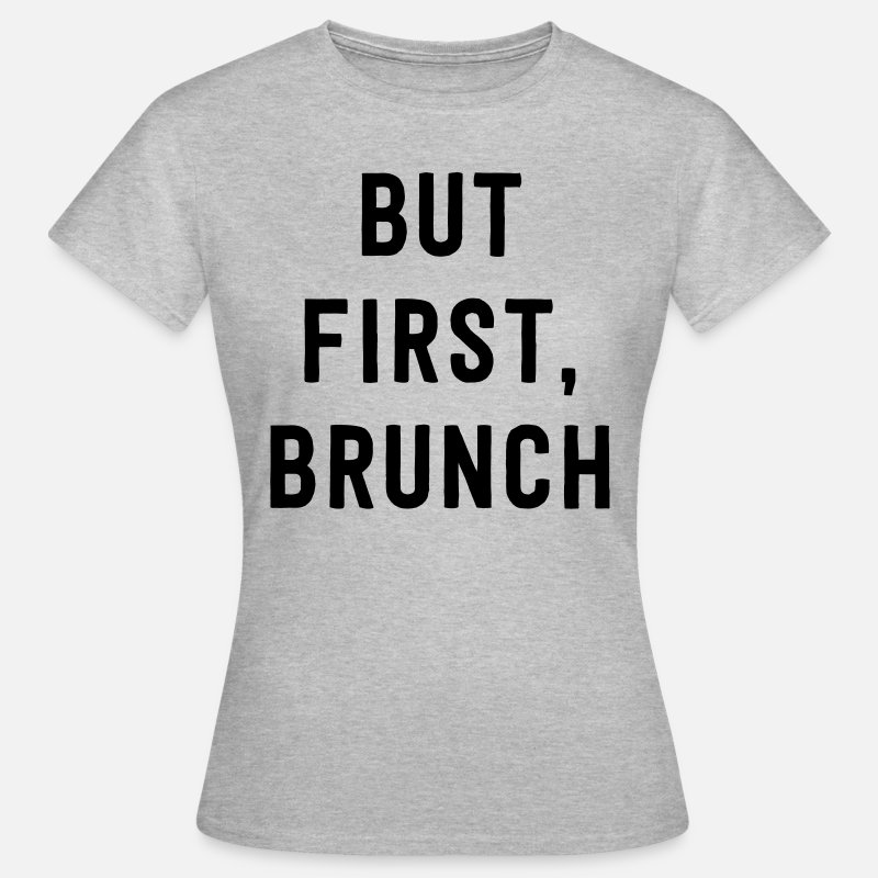 Alcohol T-Shirts - But first brunch - Women's T-Shirt heather grey