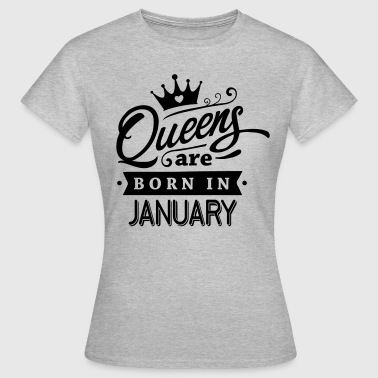 Gift Queens Queens Are Born In January - Women's T-Shirt