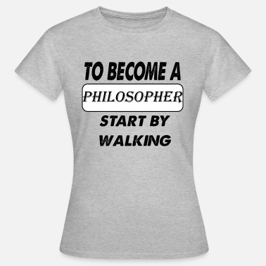 Selfconfidence to become a philosopher - Women's T-Shirt
