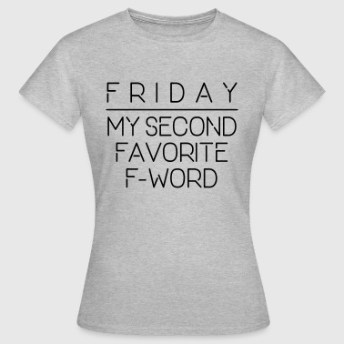 F-word friday f word - Women's T-Shirt