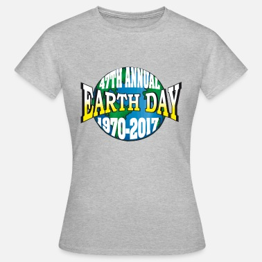 Earth Day 2017 Earth Day 2017 - Women's T-Shirt