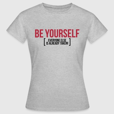 BE YOURSELF - T-shirt Femme