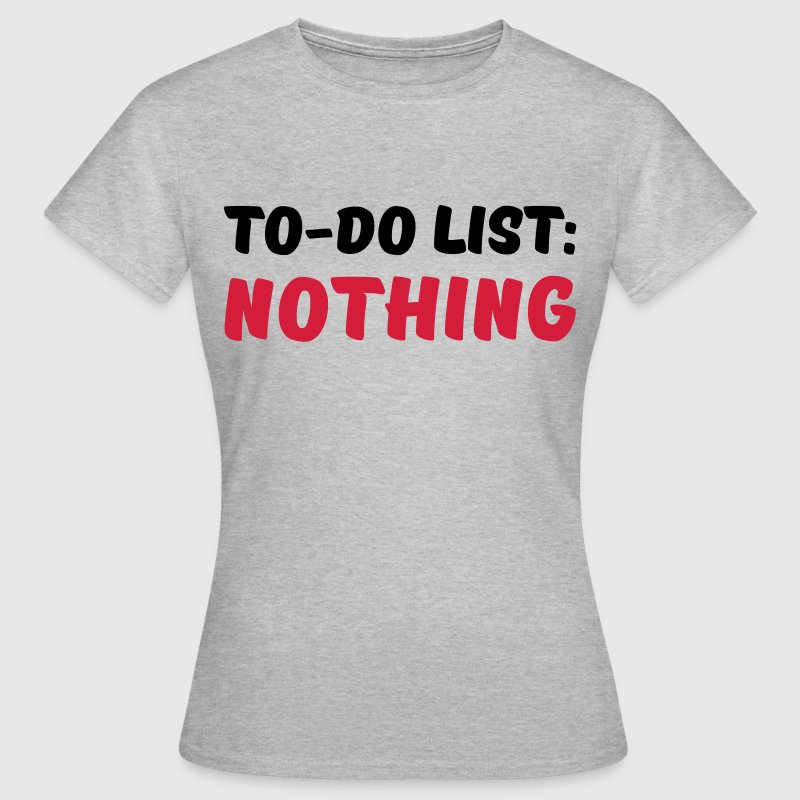 To-Do List: Nothing - Maglietta da donna