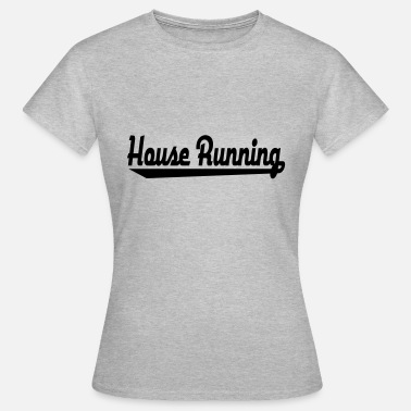 House-running 2541614 15433392 house running - Frauen T-Shirt